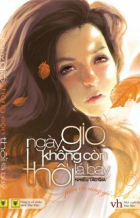 NGÀY GIÓ KHÔNG CÒN THỔI LÁ BAY - NHIỀU TÁC GIẢ by MonMon1293