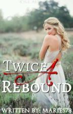 Twice A Rebound by marie578