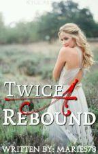 Twice A Rebound by marie578