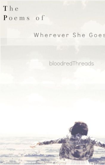 The Poems of Wherever She Goes