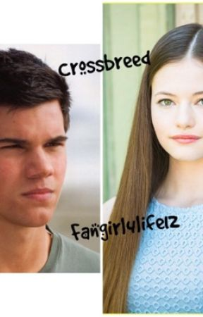 Crossbreed: A Jacob and Renesmee Fanfic by fangirl4life12
