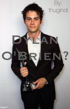 Dylan O'Brien ? by thugindi