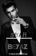 SİYAH & BEYAZ  by Toprak-Ekim-Sertan