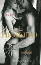MAS É PROIBIDO (Concluída) by LTunney