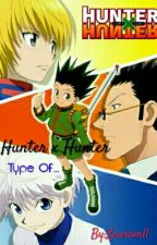 Hunter x Hunter Type Of... by Lauraml1