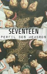 Seventeen - Perfil dos Membros by natiele_ramos