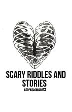 Scary Riddles and Stories by sassydean
