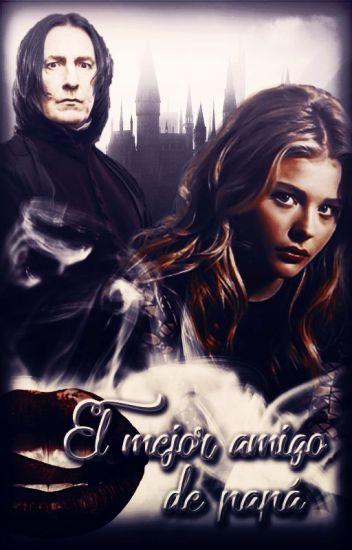 El mejor amigo de papá  Severus Snape 