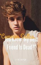 """""""Cameron Dallas, You Know My Best Friend Is Dead?"""" by juliuede"""