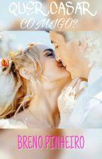 Quer Casar Comigo?  by BrenoDrummond