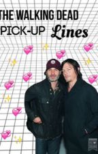 The Walking Dead Pick-Up Lines © by -Lilah