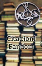 Citazioni Fandom by eleonoraadb