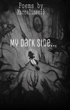 My Dark Side... by Marcalinex33