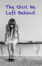 The Girl He Left Behind by PebblesAndDirt