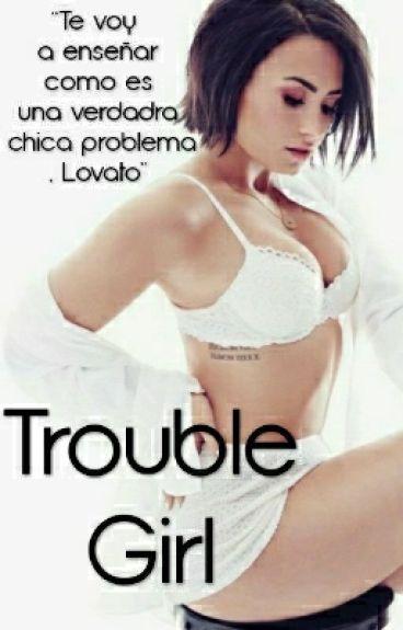 Trouble Girl(Demi Lovato)
