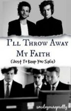 I'll Throw Away My Faith (just to keep you safe) [traducción] by Rociotommo