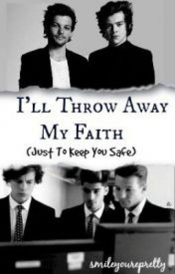 I'll Throw Away My Faith (just to keep you safe) [traducción]