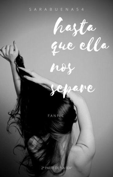 Hasta Que Ella Nos Separe. (LF2)