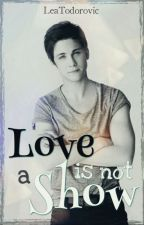Love is not a show (Logan Lerman FF) by LeaTodorovic