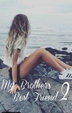 My Brother's Best Friend 2 by xLiveWithoutLimits