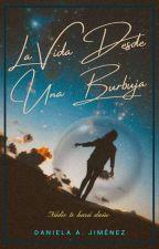 La Vida Desde Una Burbuja |EDITANDO| by Daniela_Jimenez366