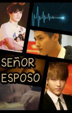 SEÑOR ESPOSO (kriskai) by AshysooChokosoo