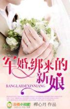 Quân cưới trói tới tân nương - Tác giả: Thiện Tâm Nguyệt by pipap12