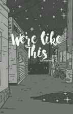 We're like this.  by bxngtxn95