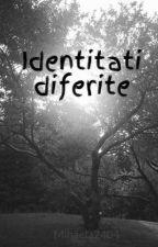 Identitati diferite by Yoshua272