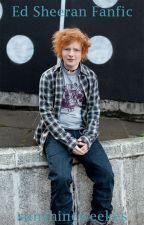 Ed Sheeran Fanfic by KaraMartin8