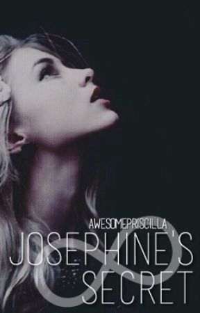 Josephine's Secret by awesomepriscilla