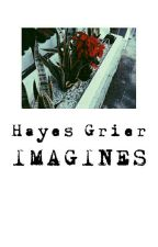 Hayes Grier Imagines by DeGrier