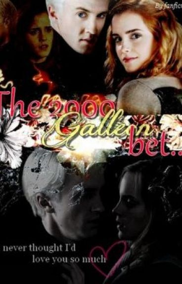 The 2000 Galleon Bet [Dramione]