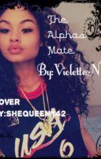 The Alpha's Mate by VioletteN