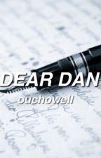 dear dan; phan by regionalester