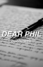 dear phil; phan by regionalester