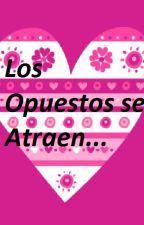 Los Opuestos se Atraen... by FatimaLucaLeguiaAstu