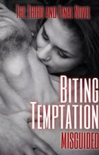 Biting Temptation by Misguided