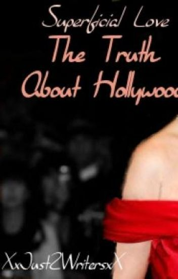 Superficial Love: The Truth About Hollywood