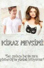 KİRAZ MEVSİMİ by HacerSermonisa7