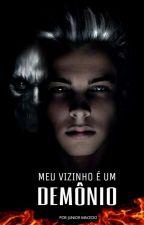 Meu Vizinho É Um Demonio by JuniorStradivarius