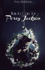 How to Care for Percy Jackson 2 // Jercy by Opheliac_