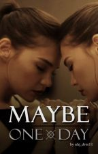 MAYBE ONE DAY (Completed) by nhj_drm11