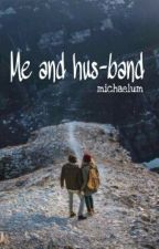 Me And Hus-band : Calum Hood[Sequel] by michaelum