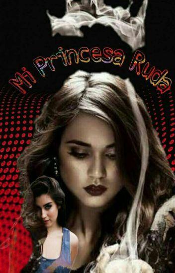 """Mi Princesa Ruda"""