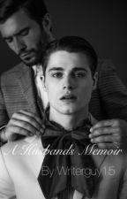 A Husbands Memoir by Writerguy15