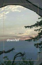 Downfall [EDITING] by oreomalum