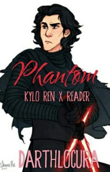 Phantom (Kylo Ren x Reader)