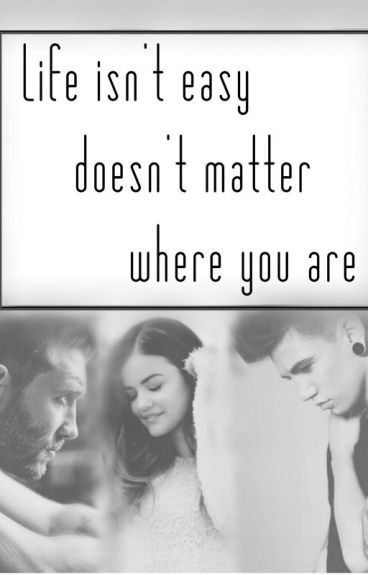 LIFE ISN'T EASY, DOESN'T MATTER WHERE YOU ARE! #Wattys2016