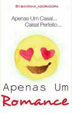 Apenas Um Romance  by baixinha_adoradora